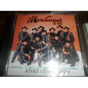 Cd Banda Arkangel R 15 Atole Con El Dedo Nuevo