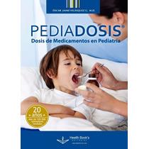 Pediadosis 2016 Dosis De Medicamentos En Pediatría !nuevos!
