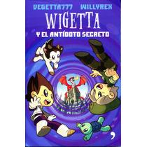 Wigetta Y El Antidoto Secreto - Vegetta 777 / Willyrex / Sum