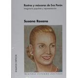 Rostros Y Mascaras De Eva Peron - Rosano - Beatriz Viterbo
