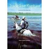Livro Tradição E Ruptura Luiz Vicente Da Silva Campos Filho