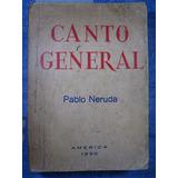 Pablo Neruda - Canto General. Mexico 1950 Edicion Clandestin