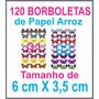 120 Borboletas De Papel Arroz Bolo, Cupcakes - Frete Gratis