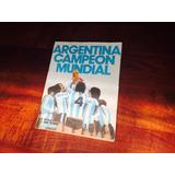 Lote Revistas Y Fixture Mundial Argentina 78 Y 86 Maradonna