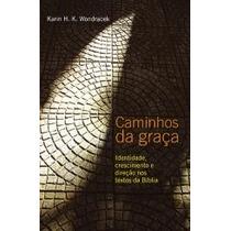 Caminhos Ds Graça - Karin H. K.