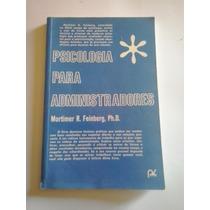 Livro - Psicologia Para Administradores - Mortimer Feinberg