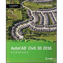 Autocad Civil 3d 2016 Essentials; Eric Chappell Envío Gratis