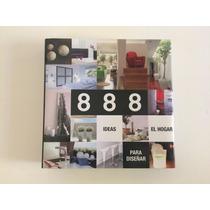 Tiny Toro: 888 Ideas Para Diseñar El Hogar; Jos Envío Gratis