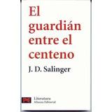 El Guardian Entre El Centeno J.d. Salinger Alianza Editorial