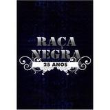 Dvd Raça Negra - 25 Anos - Ao Vivo - Lacrado - Promoção