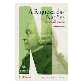 A Riqueza Das Nações De Adam Smith - Uma Biografia - P.j. O