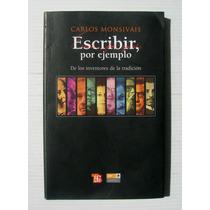 Carlos Monsivais Escribir, Por Ejemplo Libro Mexicano 2008