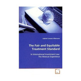 The Fair And Equitable Treatment Standard; Gabr Envío Gratis
