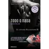 Libro Todo O Nada (el Affaire Blackstone 2) (best Seller)