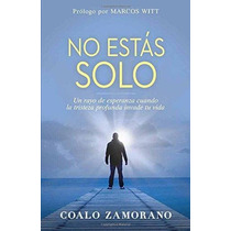 Libro No Estas Solo: Un Rayo De Esperanza Cuando La Tristeza