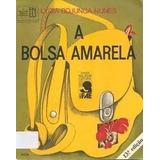 Livro A Bolsa Amarela=lygia Bojunga Nunes=agir Editora Usado