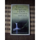 Cinco Promesas De Dios Para Tiempos Dificiles James Macdona