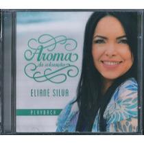 Eliane Silva Playback + Cd Aroma De Adoração Cd/playback