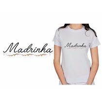 Camiseta Padrinho Madrinha Casamento Presente Lembrancinha