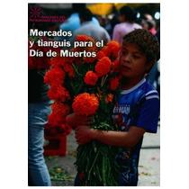 Mercados Y Tianguis Para El Dia De Muertos