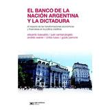 El Banco De La Nacion Argentina Y La Dictadura - E. Basualdo