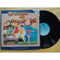 No Tempo Do Bambolê- Lp C/ Vários Sucessos- 1987- Original!