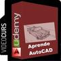 Aprende Autocad Dibujo Y Edición 2d Paso A Paso Videocurso