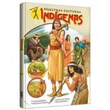 Libro: Nuestras Culturas Indígenas - Tapa Dura - Grupo Clasa