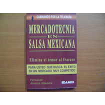 Libro Mercadotecnia En Salsa Mexicana / F. Alvarez Altamira