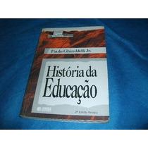 Livro Historia Da Educação Paulo Ghiraldelli Jr Usado R.562
