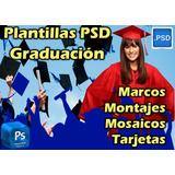 Plantillas Psd Photoshop Graduación Grados Marcos Fotomontaj