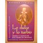 Lo Dulce Y Lo Turbio Pedro De Mendoza Esteban Cabañas