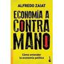 Economía A Contramano - Alfredo Zaiat - Booket