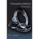 50 Sombras Liberadas - E. L. James - Ebook En Pdf