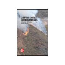 La Defensa Contra Incendios Forestales. Fundame Envío Gratis