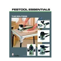 Festool Essentials: The Routers: Of, Schiffer Publishing R1