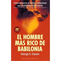 El Hombre Más Rico De Babilonia - George S. Clason -