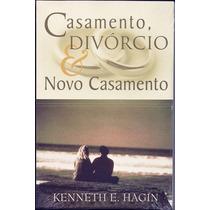 Livro Casamento Divórcio E Novo Casamento - Kenneth E Hagin