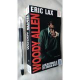 Woody Allen, Su Biografía. Eric Lax.