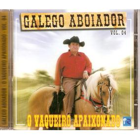 Cd Galego Aboiador - O Vaqueiro Apaixonado Vol. 4 - Novo***