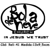Adesivo Religioso Evangélico Bola De Neve Crunch Reli-42