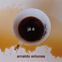 Cd Arnaldo Antunes - Já É (2015) Com Marisa Monte * Lacrado