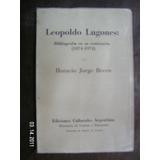 Leopoldo Lugones: Bibliografia En Su Centenario (1874-1974)
