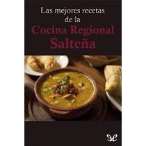 Las Mejores Recetas De La Cocina Regional Salteña