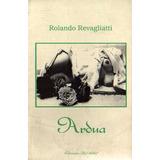 Rolando Revagliatti - Ardua