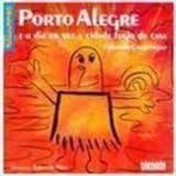 Porto Alegre E O Dia Em Que A Cidade Fugiu De Casa