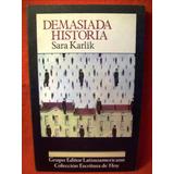 Demasiada Historia Sara Karlik Grupo Editor Latinoamericano