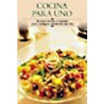 Cocina Para Uno: Recetas Faciles Y Rapidas Para Envío Gratis