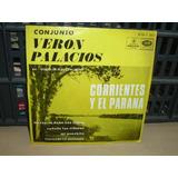 Veron Palacios Corrientes Y El Parana Simple Argent C/tapa