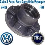 Cubo De Roda 8 Furos Linha Volks Fiat P/ Carretinha Reboque